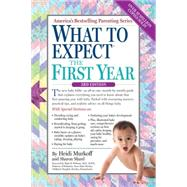 What to Expect the First Year by Murkoff, Heidi Eisenberg; Mazel, Sharon (CON); Widome, Mark D., M.D., 9780761181507
