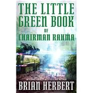 The Little Green Book of Chairman Rahma by Herbert, Brian, 9780765381507