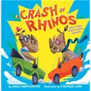 A Crash of Rhinos and other wild animal groups by Danylyshyn, Greg; Lomp, Stephan, 9781481431507