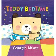Teddy Bedtime by Birkett, Georgie, 9781499801507