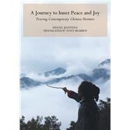 A Journey to Inner Peace and Joy: Tracing Contemporary Chinese Hermits by Jianfeng, Zhang; Blishen, Tony, 9781602201507