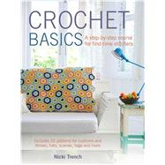 Crochet Basics: A Step-by-step Course for First-time Stitchers by Trench, Nicki, 9781782491507