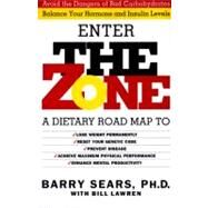 The Zone: A Dietary Road Map to Lose Weight Permanently : Reset Your Generic Code : Prevent Disease : Achieve Maximum Physical Performance by Sears, Barry; Lawren, Bill, 9780060391508