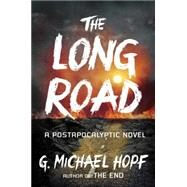 The Long Road: A Postapocalyptic Novel by Hopf, G. Michael, 9780142181508