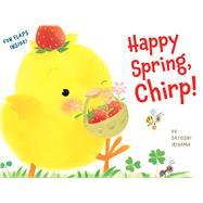 Happy Spring, Chirp! by Iriyama, Satoshi, 9780544361508