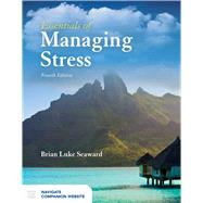 Essentials of Managing Stress by Seaward, Brian Luke, Ph.D., 9781284101508