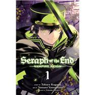 Seraph of the End, Vol. 1 Vampire Reign by Kagami, Takaya; Yamamoto, Yamato; Furuya, Daisuke, 9781421571508