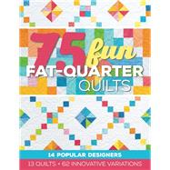 75 Fun Fat-quarter Quilts by Cerda, Roxane, 9781617451508