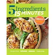 5 Ingredients 15 Minutes Simple, Fast & Delicious Recipes by Unknown, 9781618371508