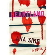 Heartland by Simo, Ana, 9781632061508