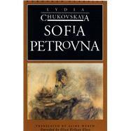 Sofia Petrovna by Chukovskaya, Lydia; Werth, Aline, 9780810111509