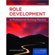 Role Development in Professional Nursing Practice by Masters, Kathleen, 9781449691509