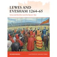 Lewes and Evesham 1264–65 Simon de Montfort and the Barons' War by Brooks, Richard; Turner, Graham, 9781472811509