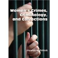 Women's Crimes, Criminology and Corrections by Pollock, Jocelyn M., 9781478611509