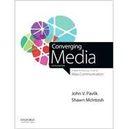 Converging Media A New Introduction to Mass Communication by Pavlik, John V.; McIntosh, Shawn, 9780190271510