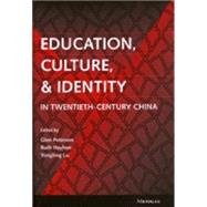 Education, Culture, and Identity in Twentieth-Century China by Peterson, Glen, 9780472111510