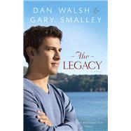 The Legacy by Walsh, Dan; Smalley, Gary, 9780800721510