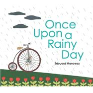 Once Upon a Rainy Day by Manceau, �douard, 9781771471510