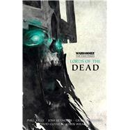 Lords of the Dead by Reynolds, Josh; Wraight, Chris; Guymer, David; Kelly, Phil; McNeill, Graham, 9781784961510