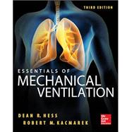 Essentials of Mechanical Ventilation, Third Edition by Hess, Dean; Kacmarek, Robert, 9780071771511