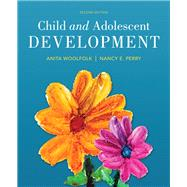 Child and Adolescent Development, Enhanced Pearson eText with Loose-Leaf Version -- Access Card Package by Woolfolk, Anita; Perry, Nancy E., 9780133831511