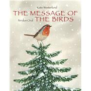 The Message of the Birds by Westerlund, Kate, 9789888341511