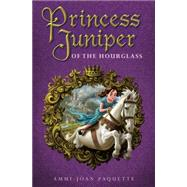 Princess Juniper of the Hourglass by Paquette, Ammi-Joan, 9780399171512