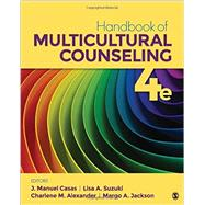 Handbook of Multicultural Counseling by Casas, J. Manuel; Suzuki, Lisa A.; Alexander, Charlene M.; Jackson, Margo A., 9781452291512