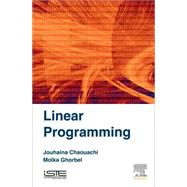 Linear Programming by Chaouachi, Jouhaina Siala; Ghorbel, Molka Siala, 9781785481512