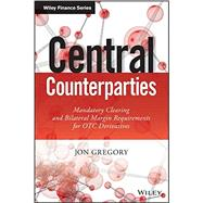 Central Counterparties by Gregory, Jon, 9781118891513