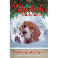 A Shiloh Christmas by Naylor, Phyllis Reynolds, 9781481441513