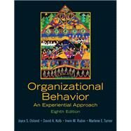 Organizational Behavior An Experiential Approach by Osland, Joyce S; Kolb, David A.; Rubin, Irwin M; Turner, Marlene E., 9780131441514