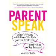 Parentspeak by Lehr, Jennifer, 9780761181514