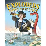 Explorers Who Got Lost by Sansevere-Dreher, Diane; Renfro, Ed, 9780765381514