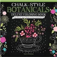 Chalk-style Botanicals Deluxe Coloring Book by Mckeehan, Valerie, 9781497201514