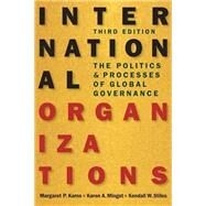 International Organizations: The Politics and Processes of Global Governance by Karns, Margaret P., 9781626371514