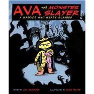 Ava the Monster Slayer by Maggiore, Lisa; Felten, Ross, 9781634501514