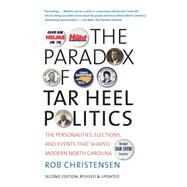 The Paradox of Tar Heel Politics by Christensen, Rob, 9780807871515