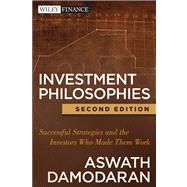 Investment Philosophies : Successful Strategies and the Investors Who Made Them Work by Damodaran, Aswath, 9781118011515