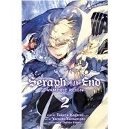 Seraph of the End, Vol. 2 by Kagami, Takaya; Yamamoto, Yamato; Furuya, Daisuke, 9781421571515