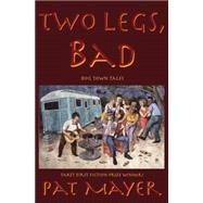 Two Legs, Bad by Mayer, Pat, 9781604891515