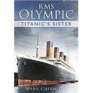RMS Olympic by Chirnside, Mark, 9780752491516