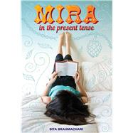 Mira in the Present Tense by Brahmachari, Sita, 9780807551516