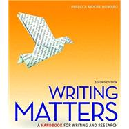 Writing Matters (Comprehensive Edition with Exercises) 2e with MLA Booklet 2016 by Howard, Rebecca Moore, 9781259991516