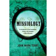 Missiology An Introduction by Terry, John Mark, 9781433681516