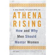 Athena Rising: How and Why Men Should Mentor Women by Johnson,W. Brad, 9781629561516