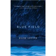 Blue Field by Levine, Elise, 9781771961516