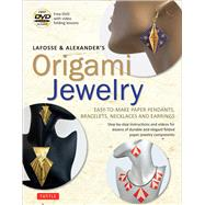 Lafosse & Alexander's Origami Jewelry by LaFosse, Michael G.; Alexander, Richard L., 9784805311516