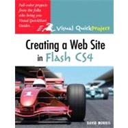 Creating a Web Site with Flash CS4 Visual QuickProject Guide by Morris, David, 9780321591517
