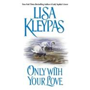 Only W/Yr Love by Kleypas L., 9780380761517